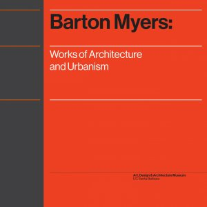 Cover of Barton Myers: Works of Architecture and Urbanism